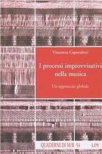 I processi improvvisativi nella musica. Un approccio globale