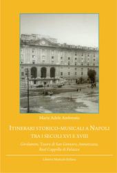 Itinerari storico-musicali a Napoli tra i secoli XVI e XVIII. Girolamini, Tesoro di San Gennaro, Annunziata, Real Cappella di Palazzo