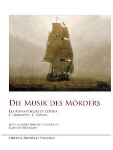 Amatigota.it Die musik des morders. Les romantiques et l'opera-I romantici e l'opera Image