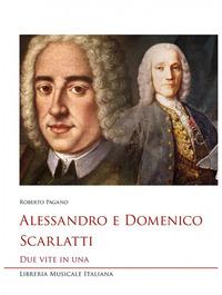 Alessandro e Domenico Scarlatti. Due vite in una - Pagano Roberto - wuz.it