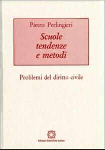 Scuole tendenze e metodi. Problemi del diritto civile