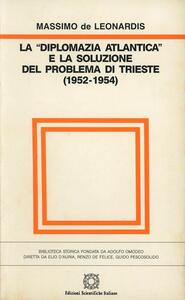 La diplomazia atlantica e la soluzione del problema di Trieste (1952-1954)