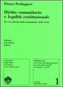 Diritto comunitario e legalità costituzionale. Per un sistema italo-comunitario delle fonti