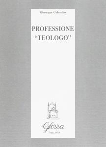 Professione «Teologo»