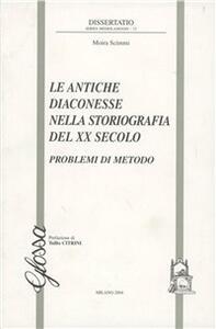Le antiche diaconesse nella storiografia del XX secolo. Problemi di metodo