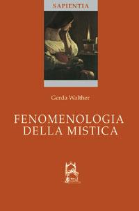 Fenomenologia della mistica - Walther Gerda - wuz.it