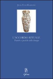 L' accordo rituale. Pratiche e poetiche della liturgia