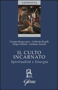 Il culto incarnato. Spiritualità e liturgia