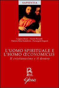 L' uomo spirituale e l'homo oeconomicus. Il cristianesimo e il denaro