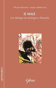 Il male. Un dialogo tra teologia e filosofia