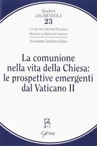 La comunione nella vita della Chiesa: le prospettive emergenti dal Vaticano II