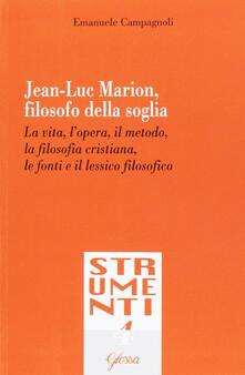 Equilibrifestival.it Jean-Luc Marion, filosofo della soglia. La vita, l'opera, il metodo, la filosofia cristiana, le fonti e il lessico filosofico Image