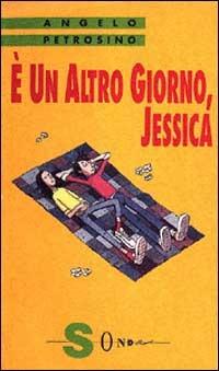 È un altro giorno, Jessica - Petrosino Angelo - wuz.it