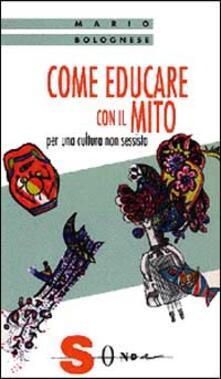 Come educare con il mito. Per una cultura non sessista.pdf