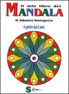 Il mio libro dei mandala. A partire dai 6 anni