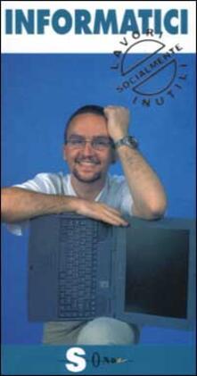 Informatici. I Peter Pan del Pc - Paolo Roversi - copertina