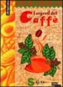 Libro I segreti del caffè Paola Costanzo