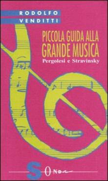 Ilmeglio-delweb.it Piccola guida alla grande musica. Vol. 8: Pergolesi e Stravinsky. Image