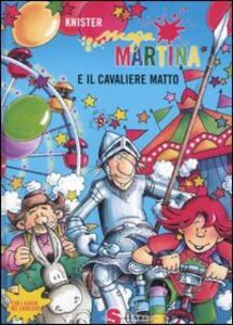 Maga Martina e il cavaliere matto