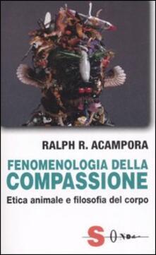 Writersfactory.it Fenomenologia della compassione. Etica animale e filosofia del corpo Image