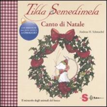 Tilda Semedimela. Canto di Natale. Con adesivi.pdf