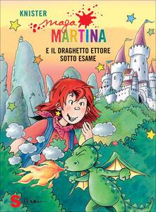 Maga Martina e il draghetto Ettore sotto esame. Vol. 8