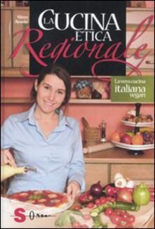 La cucina etica regionale. La vera cucina italian vegan.pdf