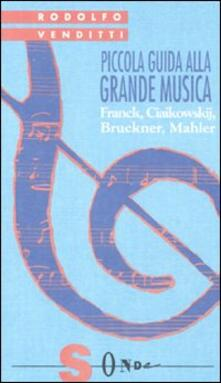 Camfeed.it Piccola guida alla grande musica. Vol. 4: Franck, Ciaikowskij, Bruckner, Mahler. Image