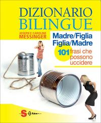 Dizionario bilingue: madre-figlia e figlia-madre - Messinger Joseph Messinger Caroline - wuz.it