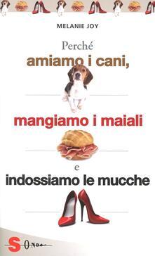 Criticalwinenotav.it Perché amiamo i cani, mangiamo i maiali e indossiamo le mucche. Un'introduzione al carnismo e un processo alla cultura della carne e alla sua industria Image