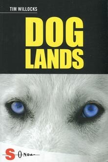 Doglands. Storia di un cane che corre nel vento - Tim Willocks - copertina