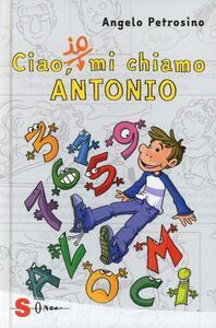 Ciao, io mi chiamo Antonio. Vol. 1