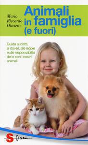 Animali in famiglia (e fuori). Guida ai diritti, ai doveri, alle regole e alle responsabilità dei e con i nostri animali