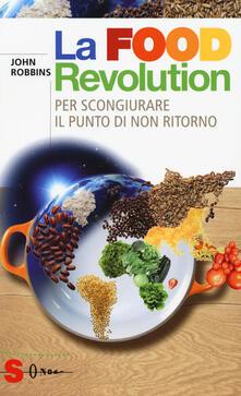 La food revolution. Per scongiurare il punto di non ritorno.pdf