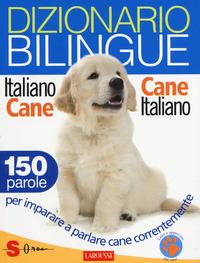 Dizionario bilingue italiano-cane e cane-italiano. 150 parole per imparare a parlare cane correntemente - Cuvelier Jean - wuz.it