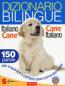 Daddyswing.es Dizionario bilingue italiano-cane e cane-italiano. 150 parole per imparare a parlare cane correntemente Image