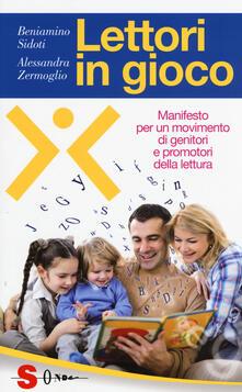 Lettori in gioco. Manifesto per un movimento di genitori e promotori della lettura - Alessandra Zermoglio,Beniamino Sidoti - copertina