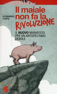 Amatigota.it Il maiale non fa la rivoluzione. Il nuovo manifesto per un antispecismo debole Image