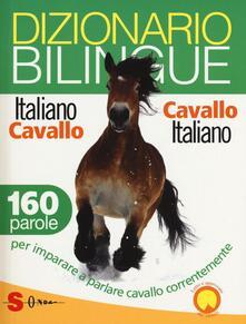 Dizionario bilingue italiano-cavallo, cavallo-italiano. 160 parole per imparare a parlare cavallo correntemente.pdf