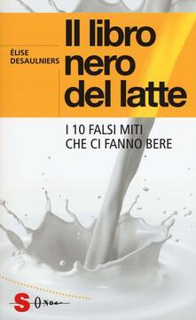 Il libro nero del latte. I 10 falsi miti che ci fanno bere.pdf