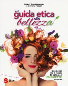 Grandtoureventi.it La guida etica alla bellezza. Ediz. a colori Image