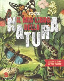 Roots. Il mio libro della natura. Ediz. a colori.pdf