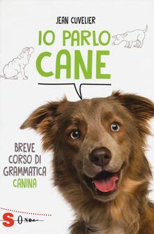 Camfeed.it Io parlo cane. Breve corso di grammatica canina Image