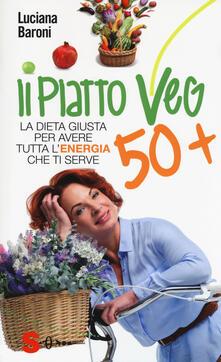 Piatto veg 50+. La dieta giusta per avere tutta lenergia che ti serve.pdf