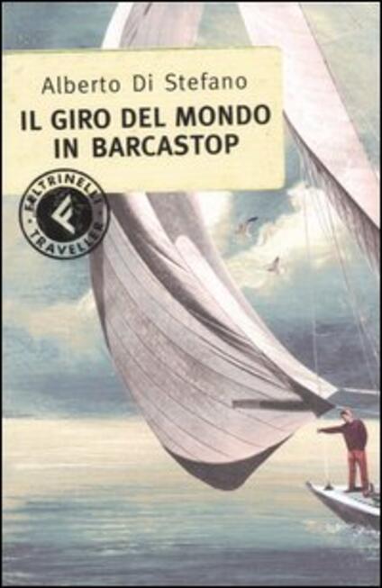 Il giro del mondo in barcastop - Alberto Di Stefano - copertina