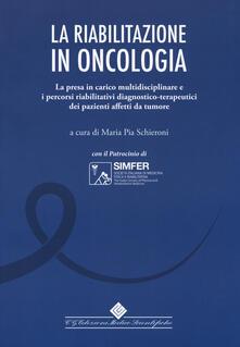 Radiospeed.it La riabilitazione in oncologia. La presa in carico multidisciplinare e i percorsi riabilitativi diagnostico-terapeutici dei pazienti affetti da tumore Image
