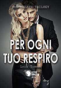 Per ogni tuo respiro. The breath trilogy. Vol. 1