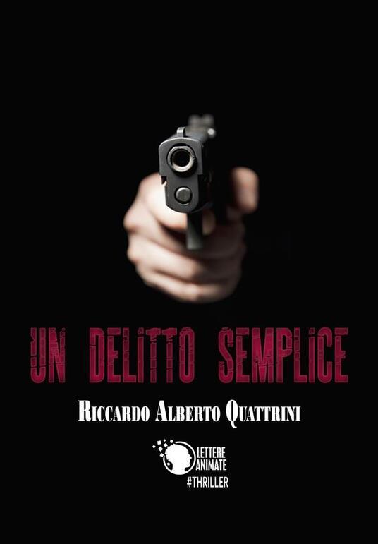 Un delitto semplice - Riccardo Alberto Quattrini - ebook