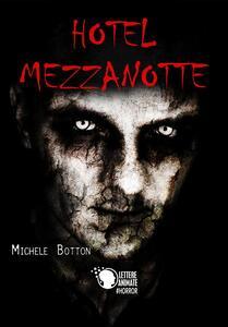 Hotel Mezzanotte - Michele Botton - ebook