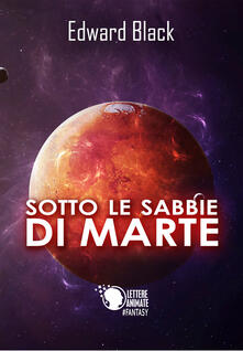 Sotto le sabbie di Marte - Edward Black - copertina